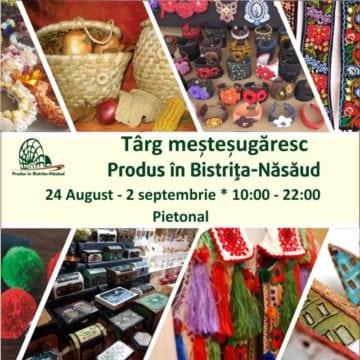 Produs în Bistrița-Năsăud: 10 zile de culoare și creativitate, în cadrul Târgului Mare al Bistriței