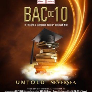 Cine BAC-ul cu 10 îl trece, gratis la UNTOLD și NEVERSEA petrece!