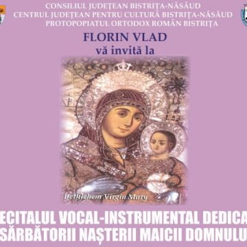 BISTRIȚA: Recital vocal-instrumental, dedicat sărbătorii nașterii Maicii Domnului
