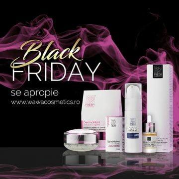 Vine Black Friday la Wawa Fresh Cosmetics! Cremele naturale produse în Bistrița, care au cucerit trei continente, au super prețuri mâine, toată ziua!