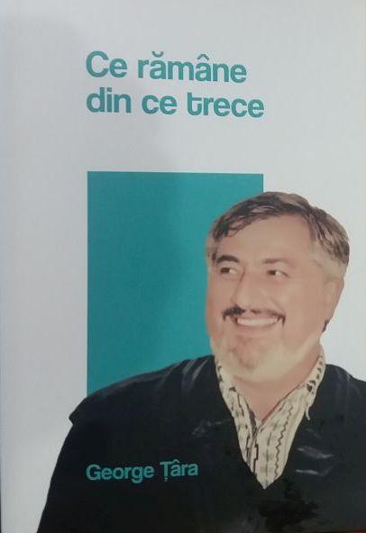 DE CITIT – Ce rămâne din ce trece… Un emoționant omagiu pentru George Țâra, cel care a trăit mereu în adorație față de limba română…